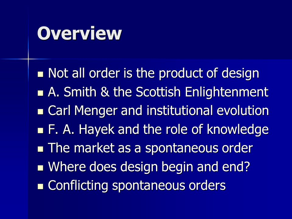 Overview Not all order is the product of design Not all order is the product of design A.