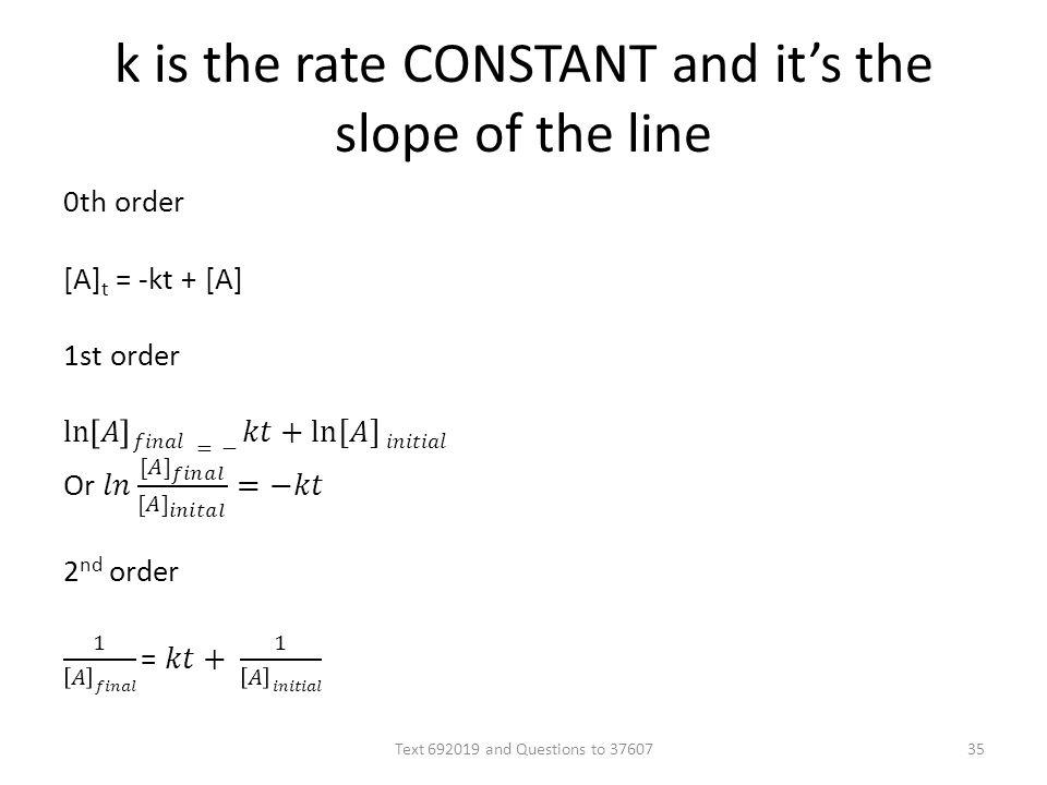 k is the rate CONSTANT and its the slope of the line Text 692019 and Questions to 3760735