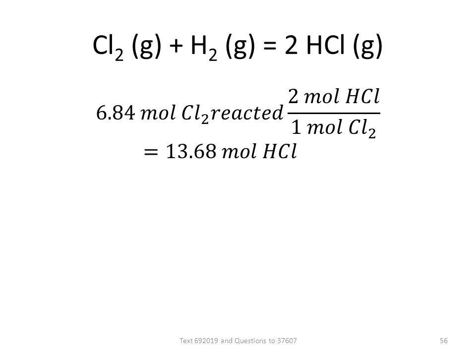 Cl 2 (g) + H 2 (g) = 2 HCl (g) Text 692019 and Questions to 3760756