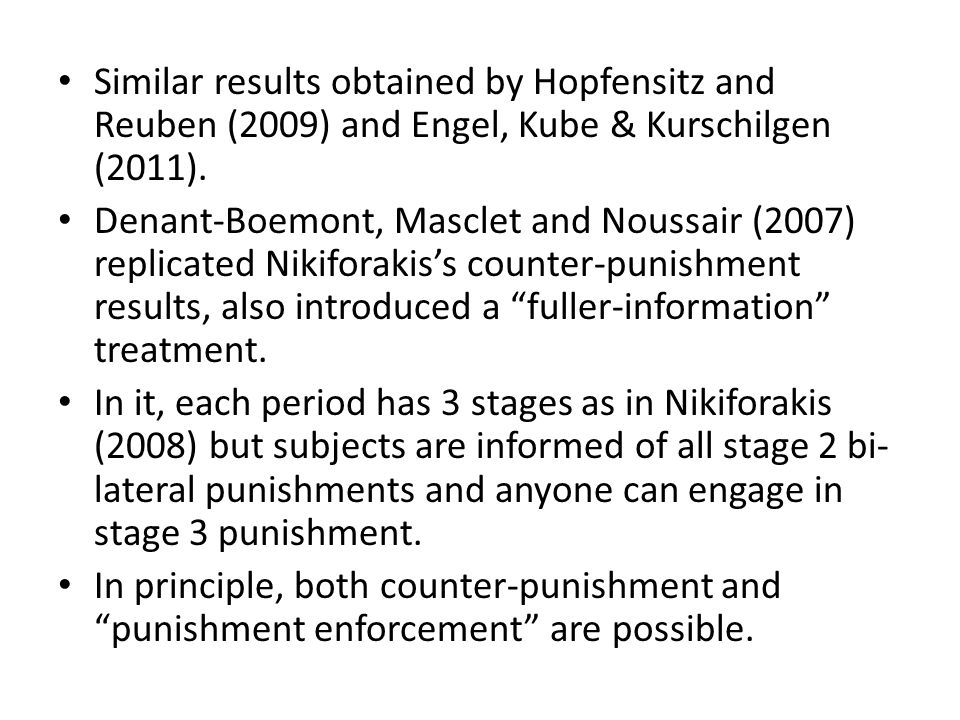Similar results obtained by Hopfensitz and Reuben (2009) and Engel, Kube & Kurschilgen (2011).
