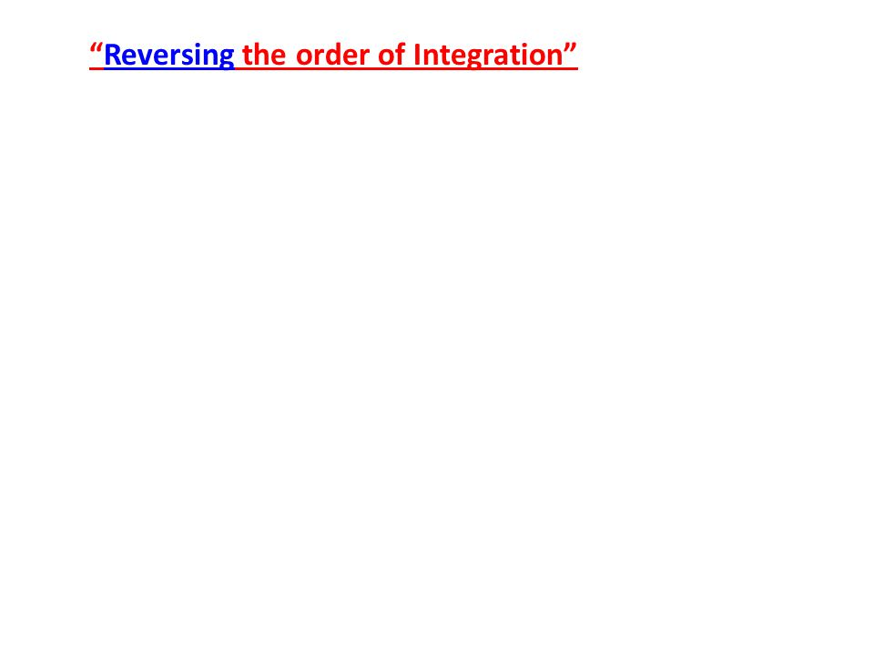 Reversing the order of Integration