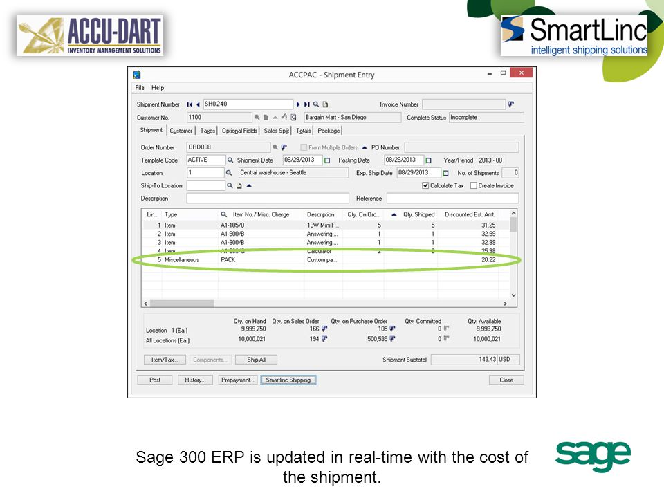 Sage 300 ERP is updated in real-time with the cost of the shipment.