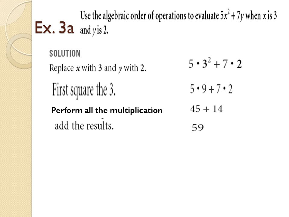 Ex. 3a Perform all the multiplication