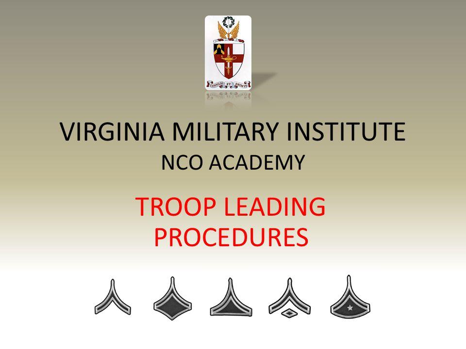VIRGINIA MILITARY INSTITUTE NCO ACADEMY TROOP LEADING PROCEDURES