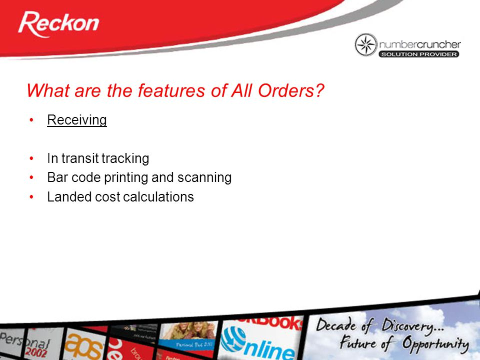 What are the features of All Orders? Receiving In transit tracking Bar code printing and scanning Landed cost calculations