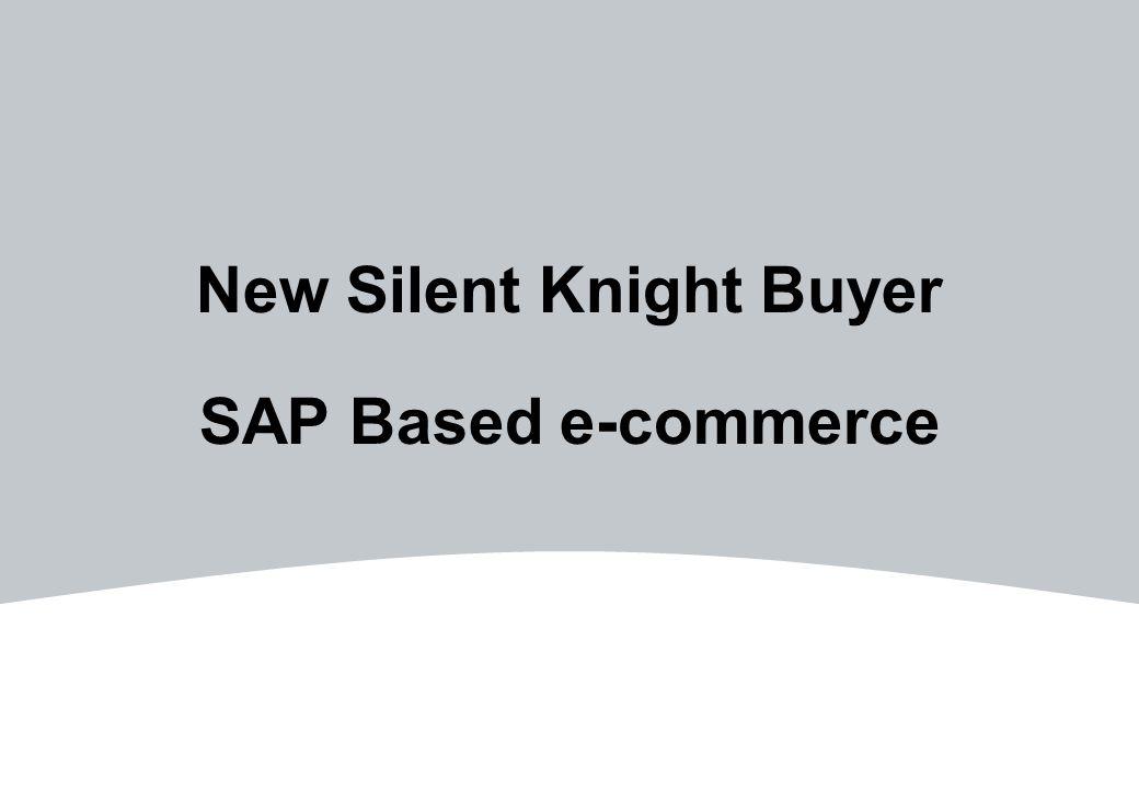 New Silent Knight Buyer SAP Based e-commerce
