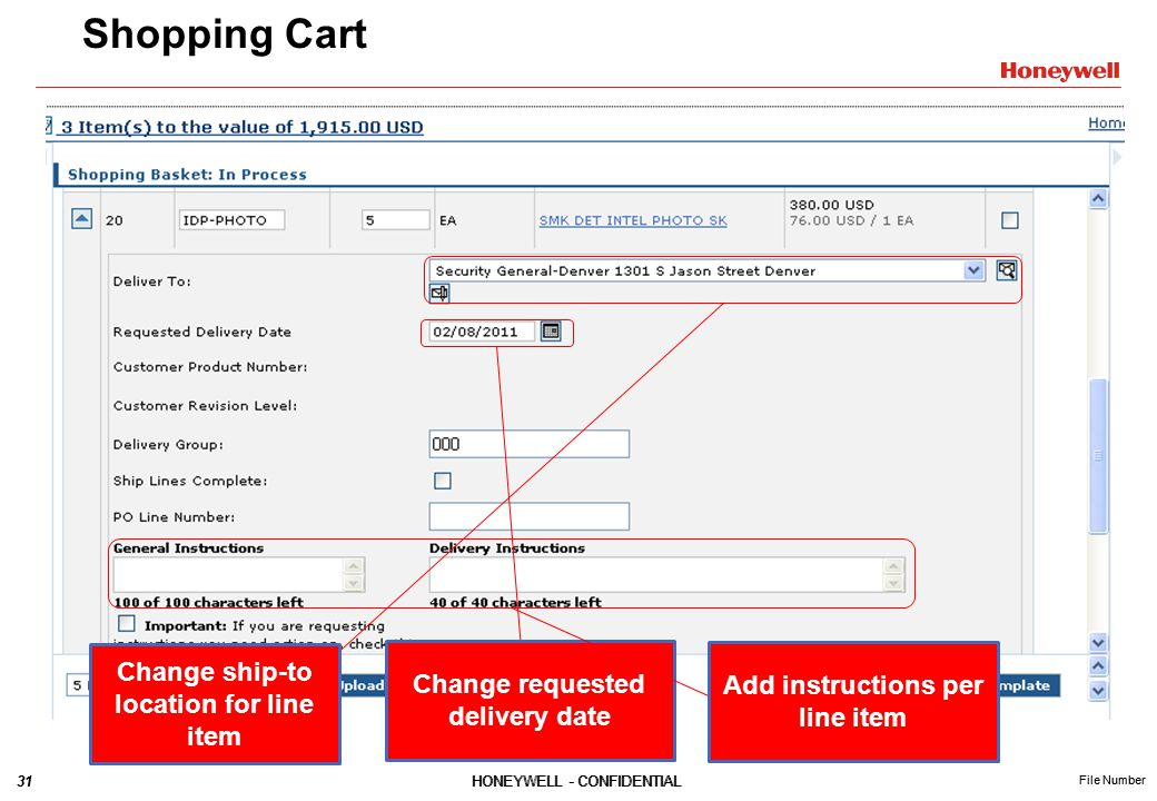 31HONEYWELL - CONFIDENTIAL File Number 31HONEYWELL - CONFIDENTIAL File Number Shopping Cart Change ship-to location for line item Change requested delivery date Add instructions per line item