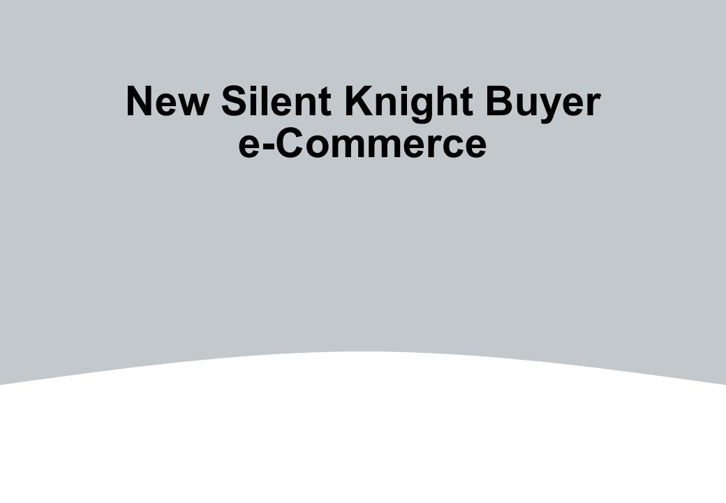 New Silent Knight Buyer e-Commerce