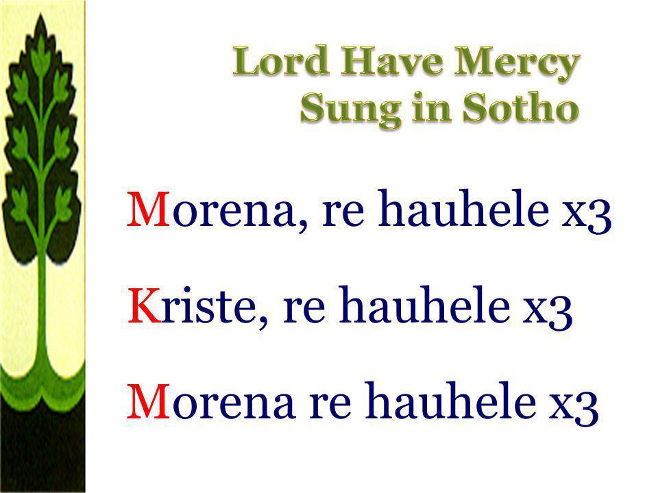 Morena, re hauhele x3 Kriste, re hauhele x3 Morena re hauhele x3
