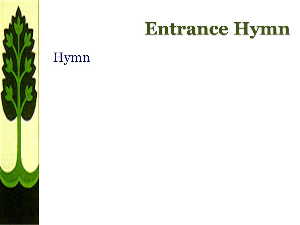 Entrance Hymn Hymn