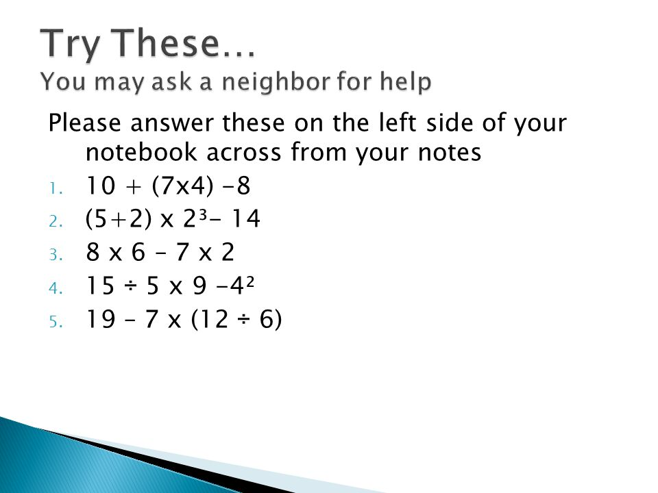 Please answer these on the left side of your notebook across from your notes 1.