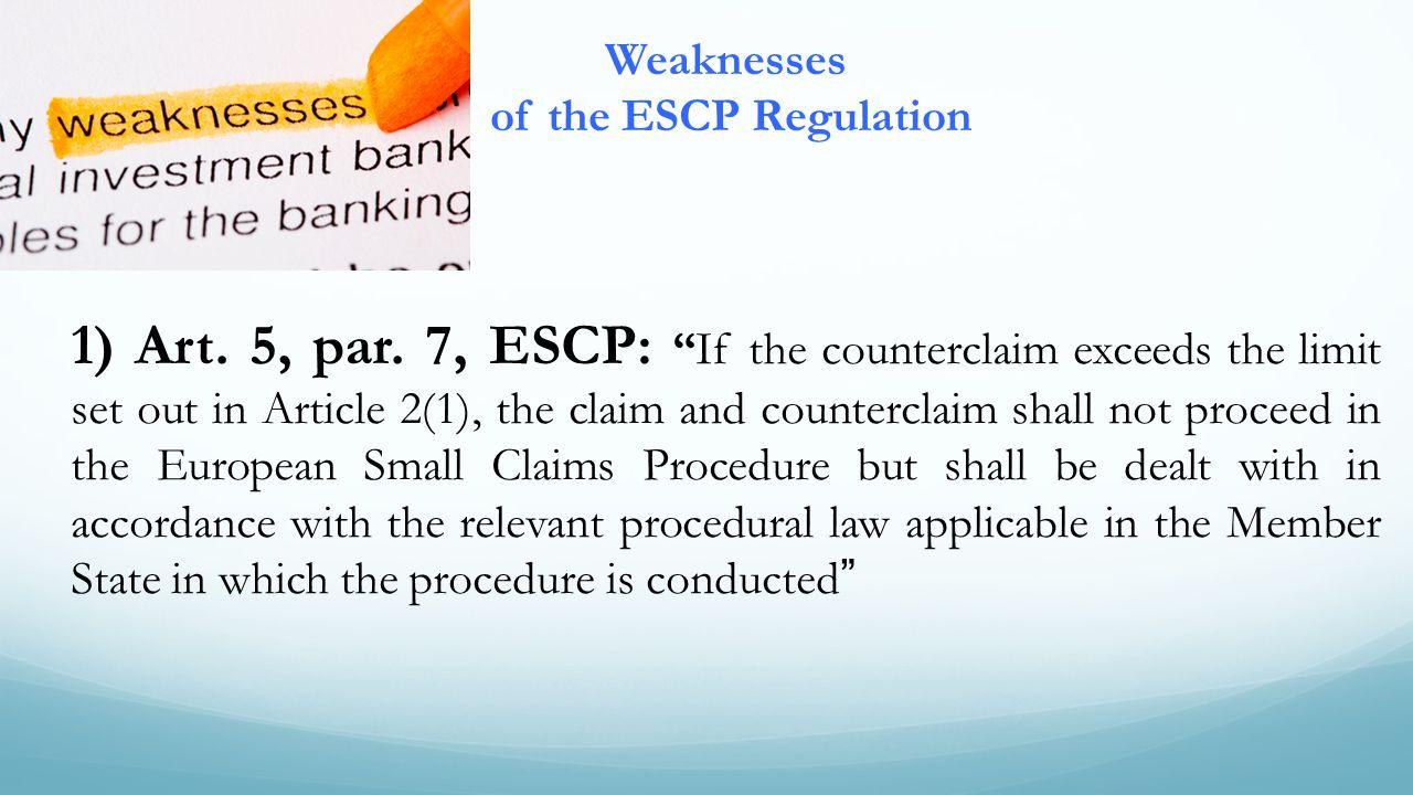 Weaknesses of the ESCP Regulation 1) Art. 5, par.