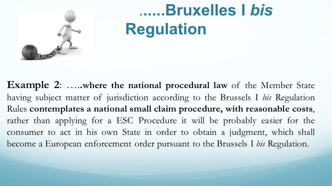......Bruxelles I bis Regulation Example 2: …..