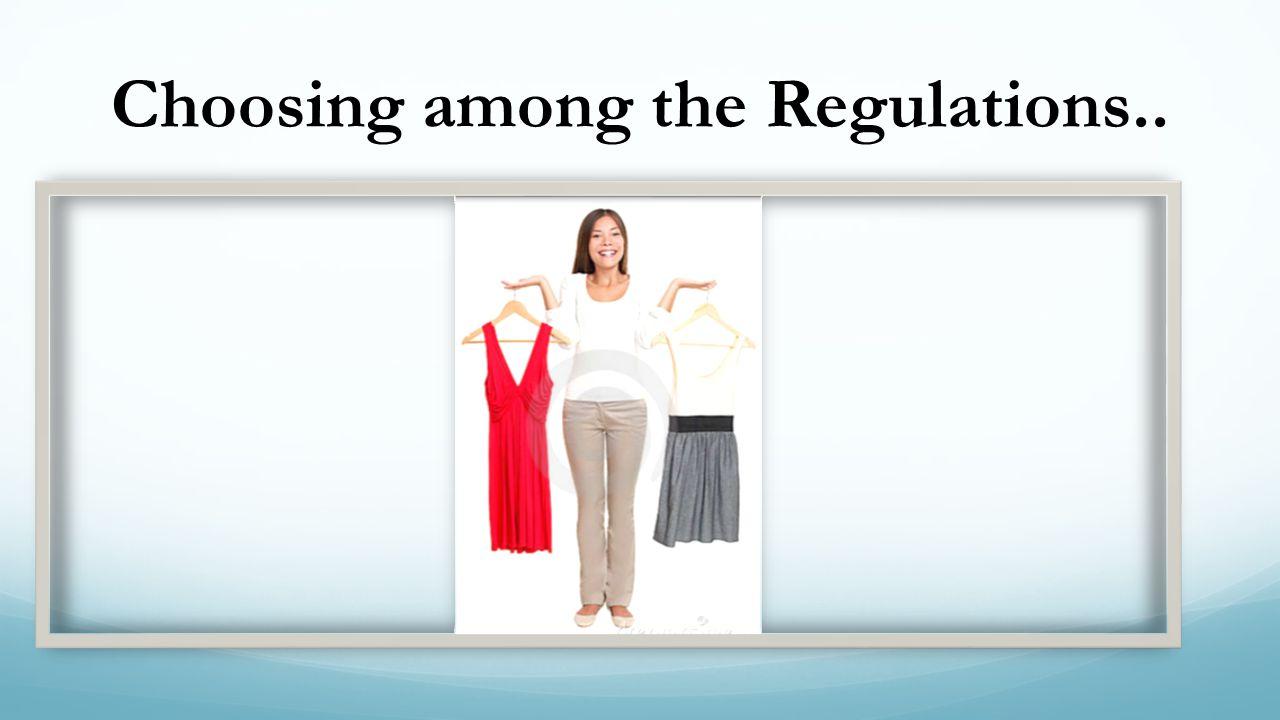 Choosing among the Regulations..