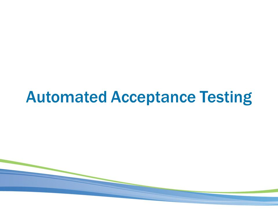 Automated Acceptance Testing