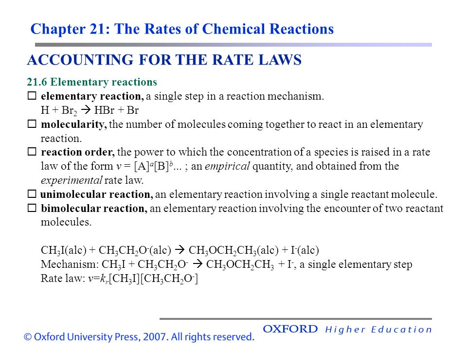 Chapter 21: The Rates of Chemical Reactions ACCOUNTING FOR THE RATE LAWS 21.6 Elementary reactions elementary reaction, a single step in a reaction me