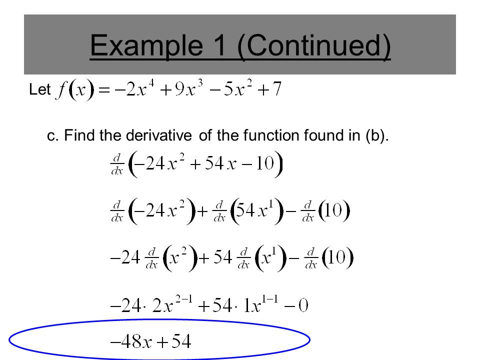 Example 1 (Continued) Let c. Find the derivative of the function found in (b).