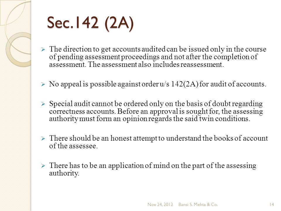 Sec.142 (2A) The direction to get accounts audited can be issued only in the course of pending assessment proceedings and not after the completion of assessment.