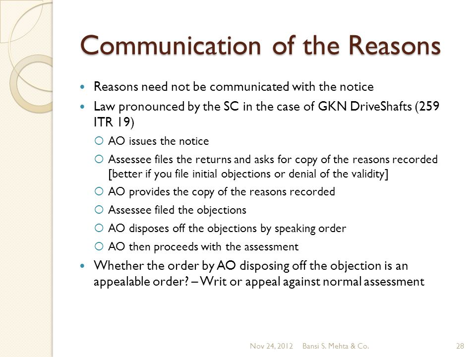 Communication of the Reasons Reasons need not be communicated with the notice Law pronounced by the SC in the case of GKN DriveShafts (259 ITR 19) AO