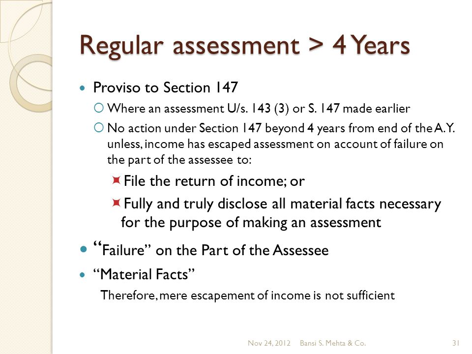 Regular assessment > 4 Years Proviso to Section 147 Where an assessment U/s.
