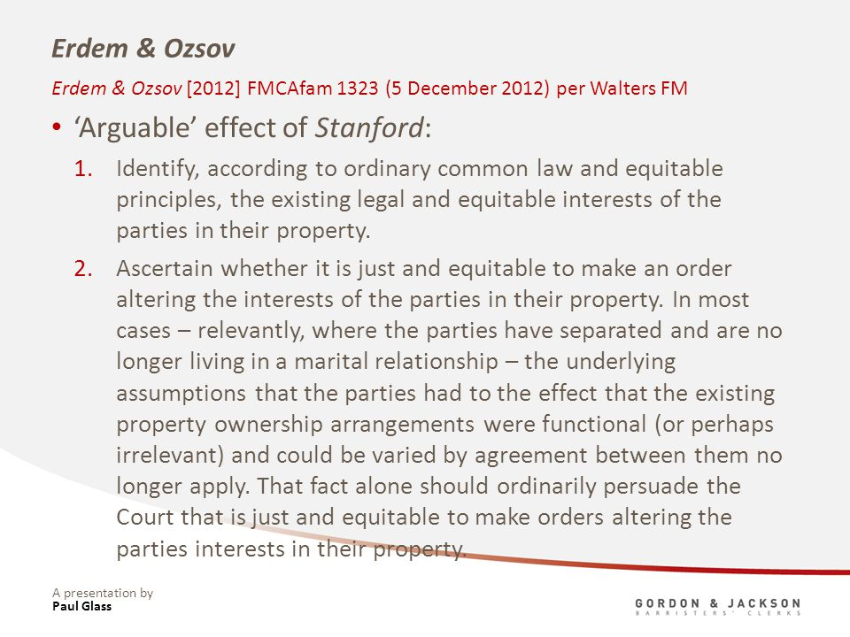 A presentation by Erdem & Ozsov Arguable effect of Stanford: 1.Identify, according to ordinary common law and equitable principles, the existing legal