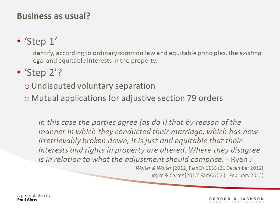 A presentation by Business as usual? Step 1 Identify, according to ordinary common law and equitable principles, the existing legal and equitable inte