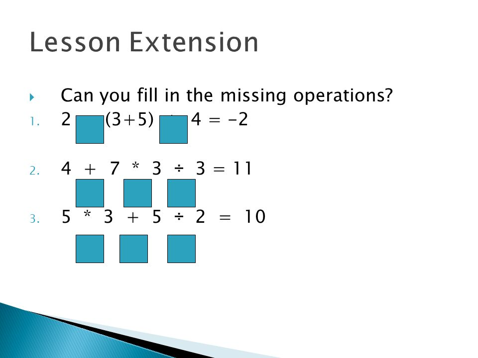 Can you fill in the missing operations. 1. 2 - (3+5) + 4 = -2 2.