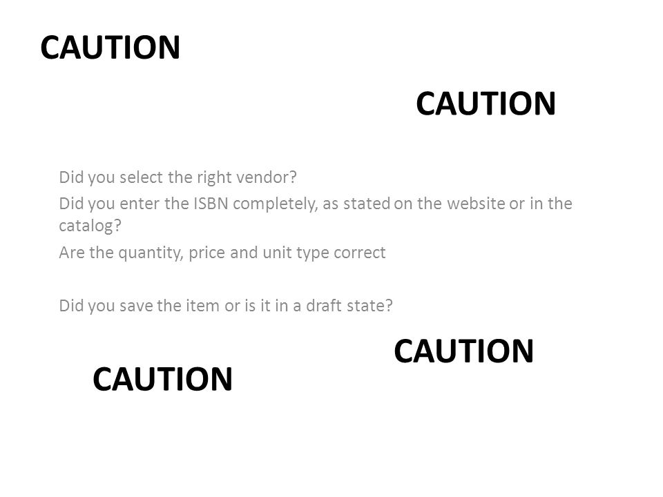 CAUTION Did you select the right vendor.