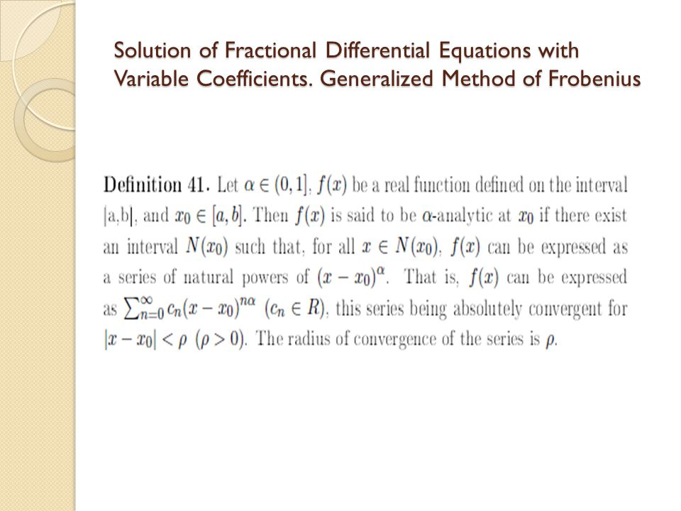 Solution of Fractional Differential Equations with Variable Coefficients. Generalized Method of Frobenius