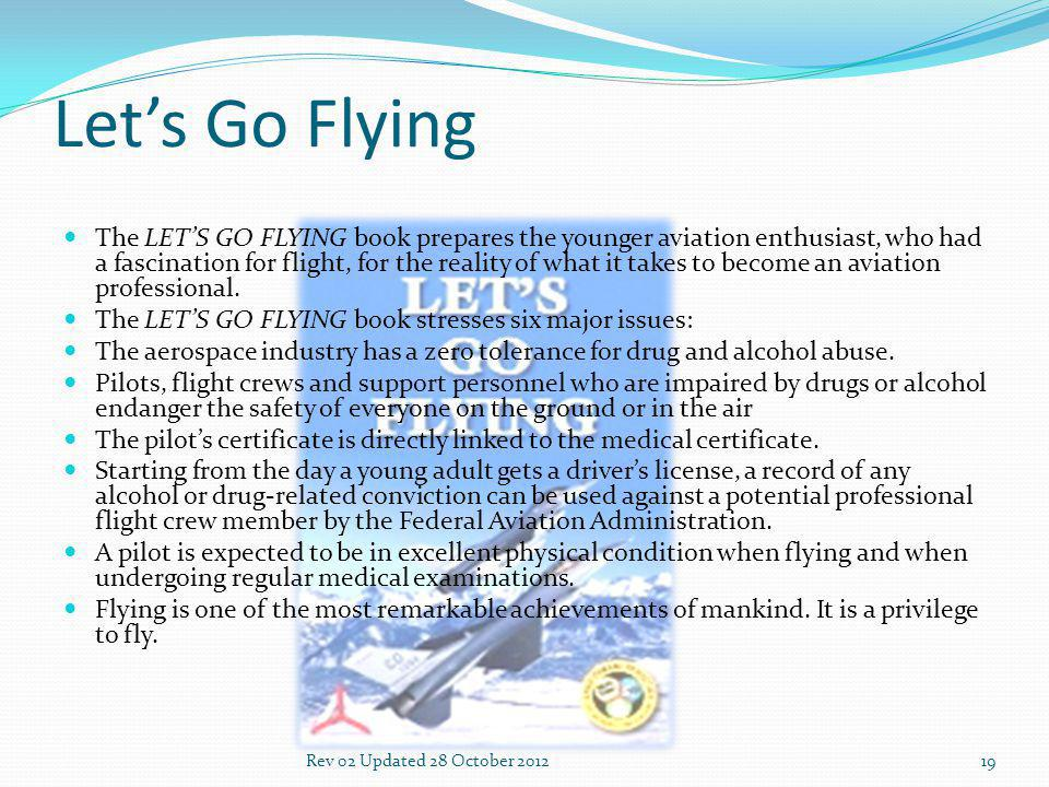 Lets Go Flying The LETS GO FLYING book prepares the younger aviation enthusiast, who had a fascination for flight, for the reality of what it takes to become an aviation professional.