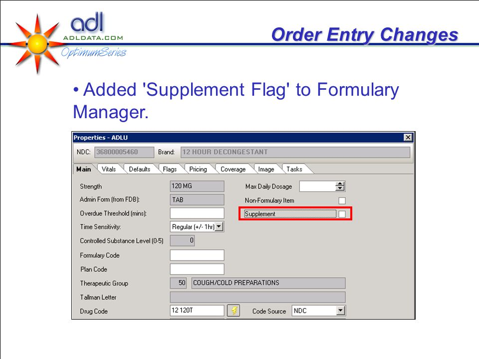 Order Entry Changes Added 'Supplement Flag' to Formulary Manager.