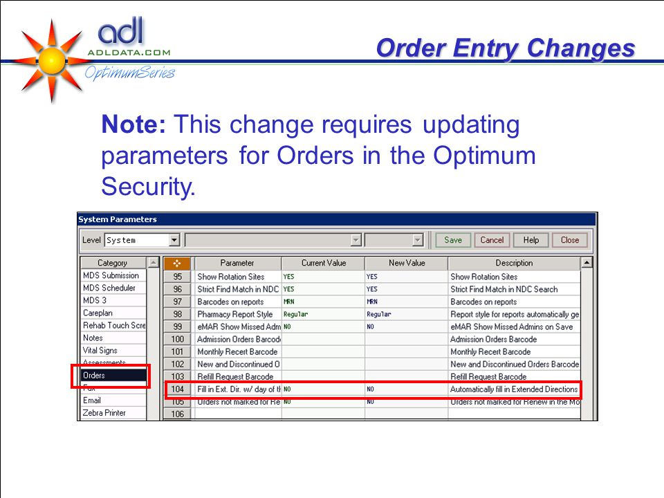 Order Entry Changes Note: This change requires updating parameters for Orders in the Optimum Security.
