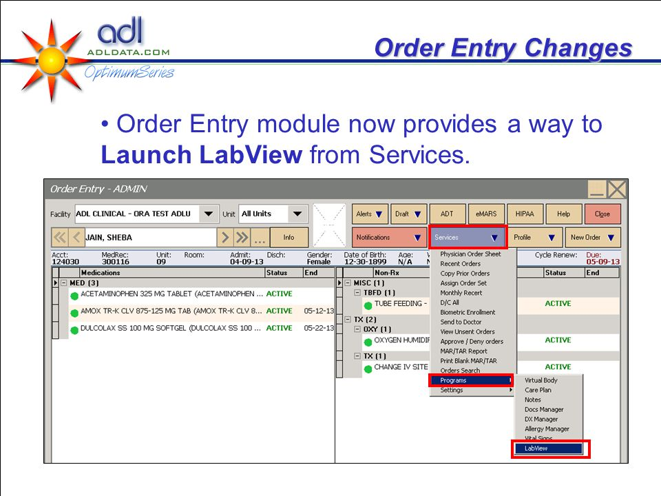 Order Entry Changes Order Entry module now provides a way to Launch LabView from Services.
