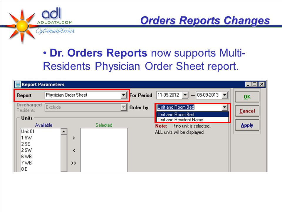 Orders Reports Changes Dr. Orders Reports now supports Multi- Residents Physician Order Sheet report.