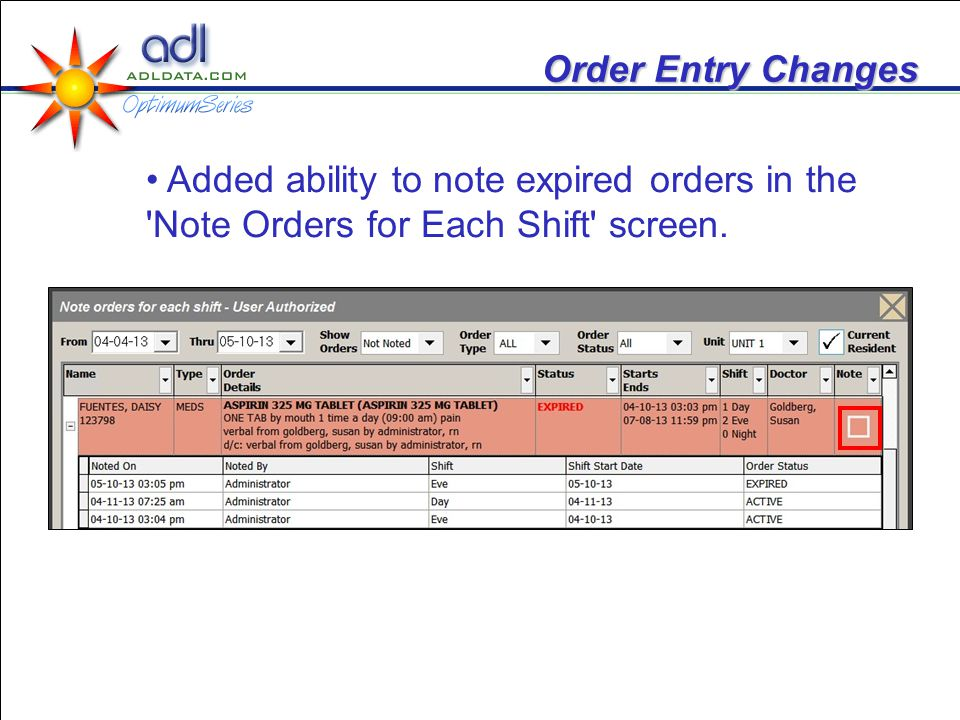 Order Entry Changes Added ability to note expired orders in the 'Note Orders for Each Shift' screen.