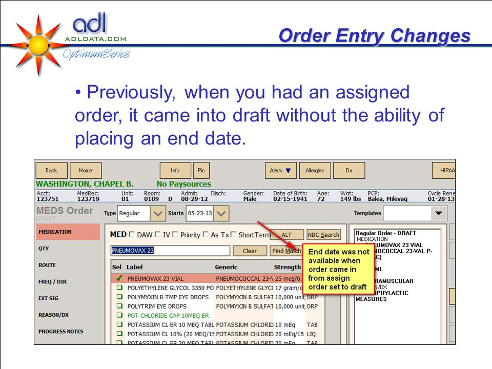 Order Entry Changes Previously, when you had an assigned order, it came into draft without the ability of placing an end date.