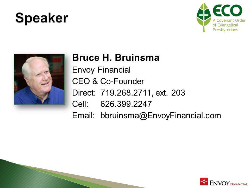 Bruce H. Bruinsma Envoy Financial CEO & Co-Founder Direct:719.268.2711, ext.