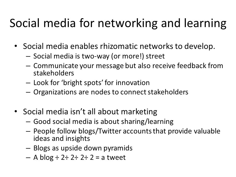 Social media for networking and learning Social media enables rhizomatic networks to develop.