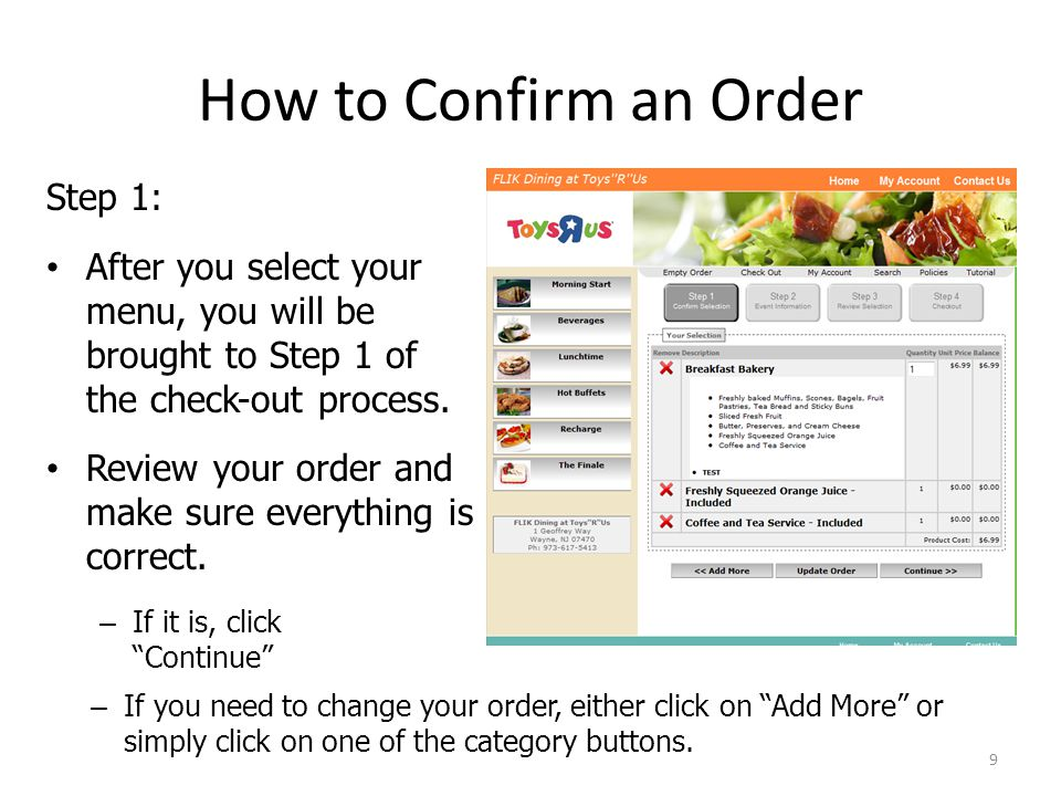 How to Confirm an Order Step 1: After you select your menu, you will be brought to Step 1 of the check-out process.