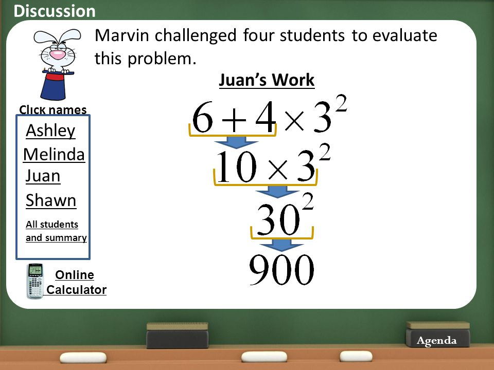 Marvin challenged four students to evaluate this problem. Click names Online Calculator Juans Work Agenda Juan Melinda Shawn Ashley All students and s