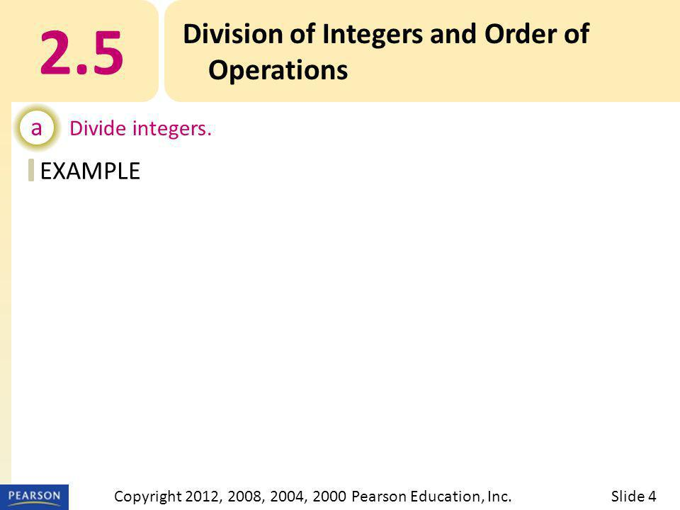 EXAMPLE 2.5 Division of Integers and Order of Operations a Divide integers.