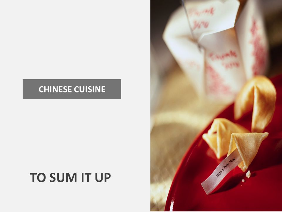 CHINESE CUISINE TO SUM IT UP