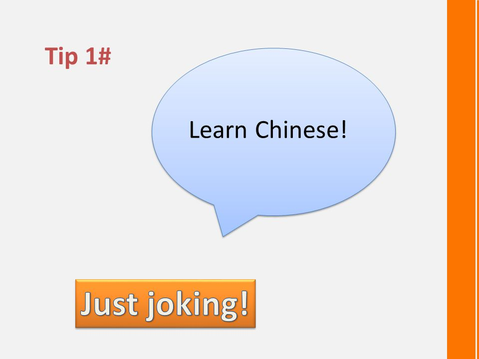 Tip 1# Learn Chinese!