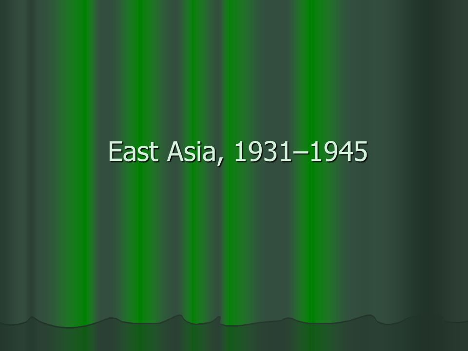 East Asia, 1931–1945