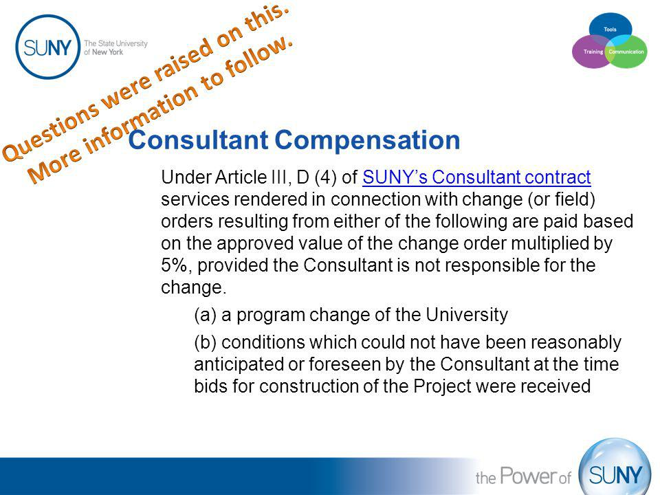 Consultant Compensation Under Article III, D (4) of SUNYs Consultant contract services rendered in connection with change (or field) orders resulting