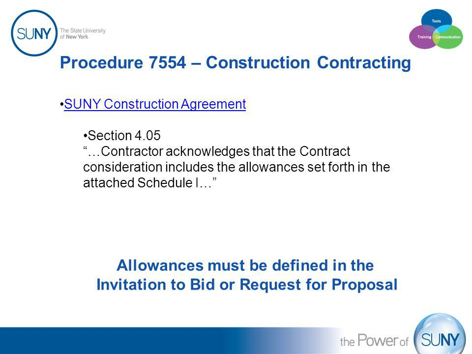Procedure 7554 – Construction Contracting SUNY Construction Agreement Section 4.05 …Contractor acknowledges that the Contract consideration includes t