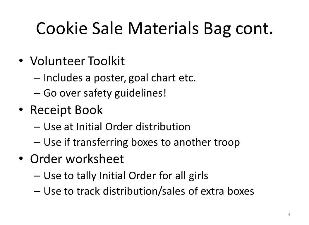Cookie Sale Materials Bag cont.Volunteer Toolkit – Includes a poster, goal chart etc.