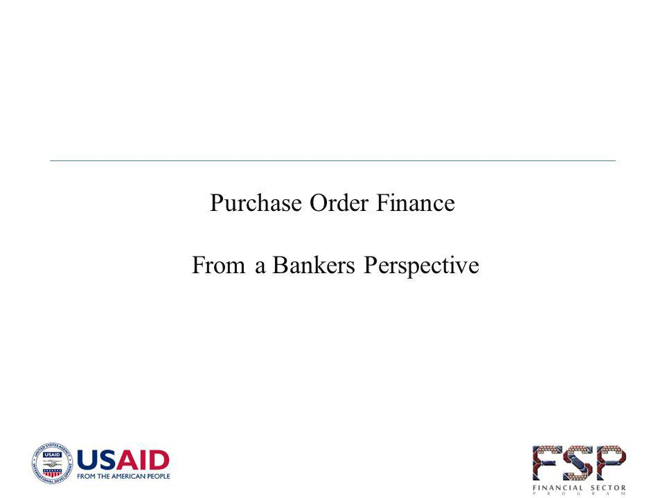 Purchase Order Finance From a Bankers Perspective