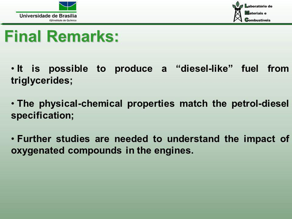 It is possible to produce a diesel-like fuel from triglycerides; The physical-chemical properties match the petrol-diesel specification; Further studi