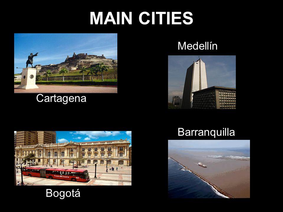MAIN CITIES Cartagena Medellín Bogotá Barranquilla